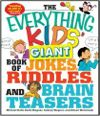 The Everything Kids' Giant Book of Jokes, Riddles, and Brain Teasers